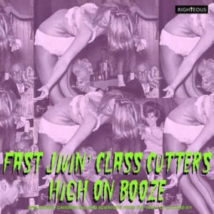 Various Artists: Fast Jivin' Class Cutters High On Booze – album review