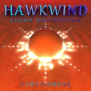 Hawkwind Light Orchestra: Carnivorous album review