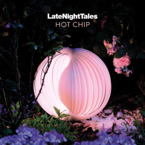 Hot Chip : Late Night Tales – album review