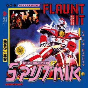 Sigue Sigue Sputnik – Flaunt It – album review
