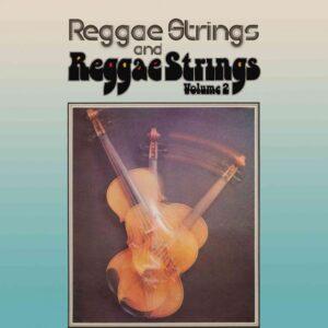 The Reggae Strings – Reggae Strings/Reggae Strings Vol 2 – album review