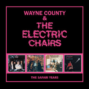Wayne County & the Electric Chairs: The Safari Years, 4CD box – album review