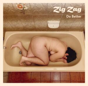 Zig Zag: Do Better/Sorry – Single Review.