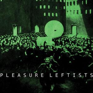 Pleasure Leftists: The LPs of PL – Album Review