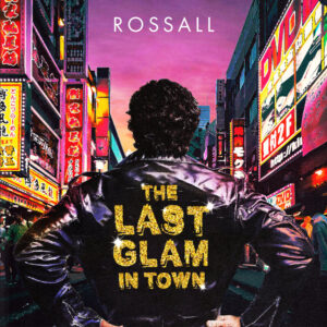 ROSSALL: The Last Glam In Town – album review