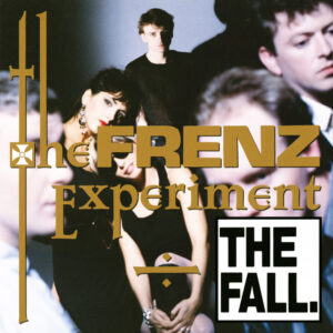 The Fall: The Frenz Experiment (Expanded Edition) – album review