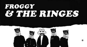 Froggy and The Ringes