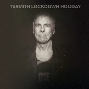 TV Smith: Lockdown Holiday – album review