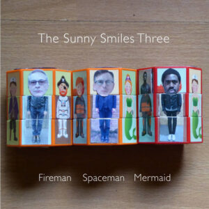 The Sunny Smiles Three: Fireman Spaceman Mermaid – album review