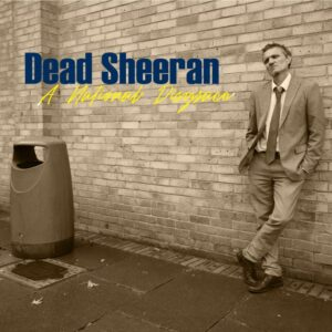 Dead Sheeran: A National Disgrace – album review