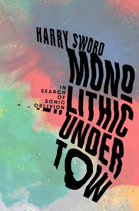 Recommended : Harry Sword 'Monolithic Undertow' the Feb 2021 released book on drone music