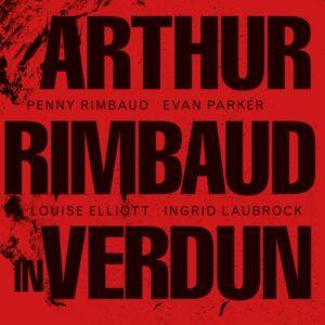 Penny Rimbaud: Arthur Rimbaud In Verdun Album Review