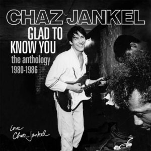 Chaz Jankel: Glad To Know You – album review