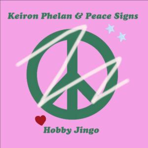Keiron Phelan & Peace Signs: Hobby Jingo – album review