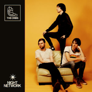 The Cribs Night Network COVER