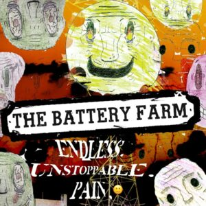 The Battery Farm: Endless Unstoppable Pain - Revisión del EP