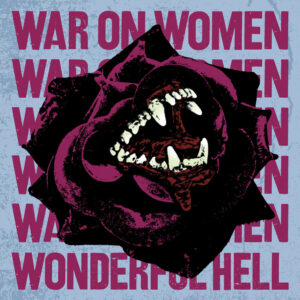 War On Women: Wonderful Hell – album review