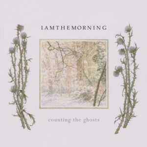 Iamthemorning: Counting The Ghosts – EP review