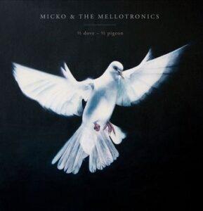 Micko & the Mellotronics: ½ dove – ½ pigeon – album review
