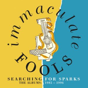 Immaculate Fools : Searching For Sparks – album review
