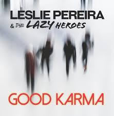 Leslie Pereira & The Lazy Heroes – Good Karma – album review