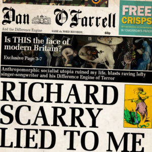 Dan O'Farrell & The Difference Engine: Richard Scarry Lied To Me – album review