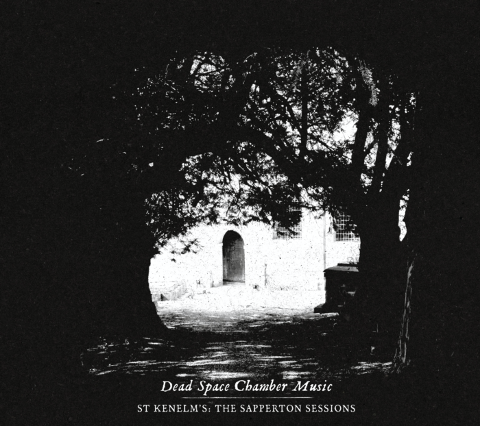 Dead Space Chamber Music  'St Kenelm's : The Sapperton Sessions' – 'dark, choral, folky medieval…'