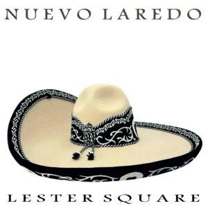 Lester Square: Nuevo Laredo – album review