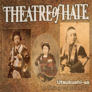 Theatre Of Hate announce 'A Thing Of Beauty'