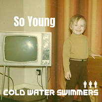 Cold Water Swimmers: So Young – new single and debut album news!