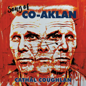 Cathal Coughlan returns with 'Song of Co-Aklan'