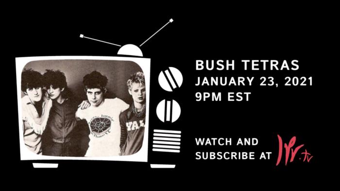 Bush Tetras Live Stream LPR