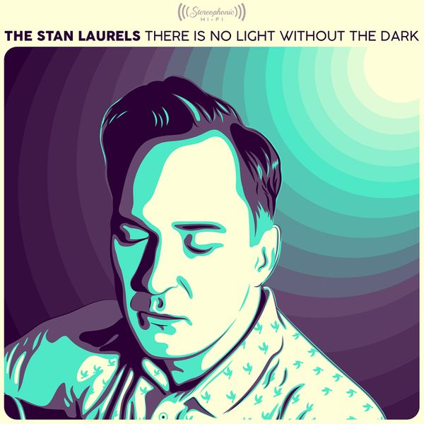The Stan Laurels – There Is No Light Without Dark – album review