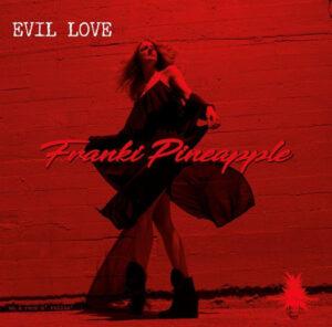 Listen to this! Franki Pineapple: Evil Love – Track Premiere