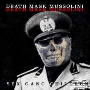 sex gang children death mask mussolini