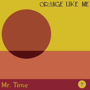 orange like me mr time