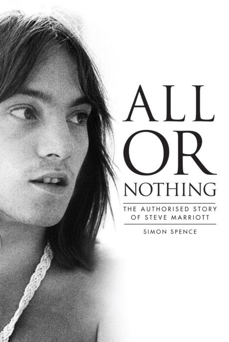 Steve Marriott : All Or Nothing – Simon Spence – book review
