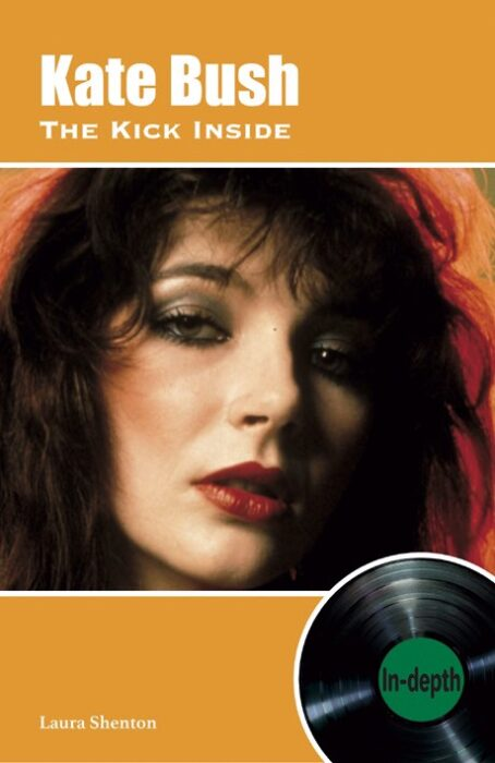 Kate Bush The Kick Inside In Depth by Laura Shenton – book review