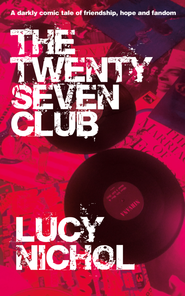 The Twenty Seven Club by Lucy Nichol – book review