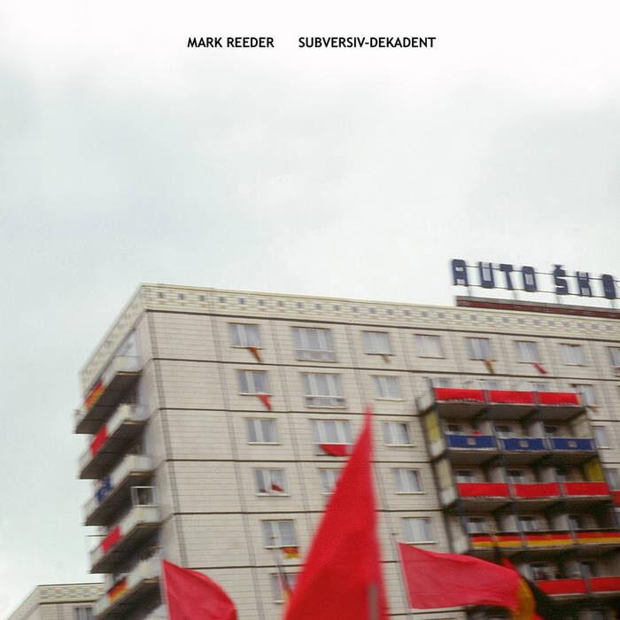 Mark Reeder 'Subversiv-Dekadent' : album review