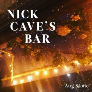 Nick Cave's Bar by Aug Stone – book review