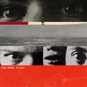 Pink Drone: Fluxus – album review