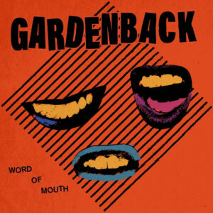 Gardenback: Word Of Mouth EP – review