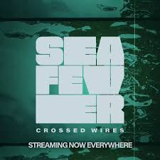Sea Fever: Crossed Wires – single review