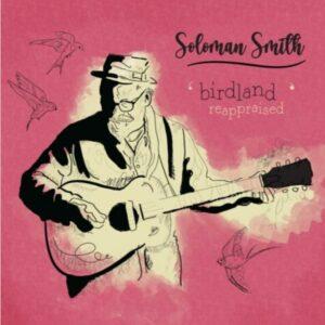 Soloman Smith: Birdland Reappraised – album review