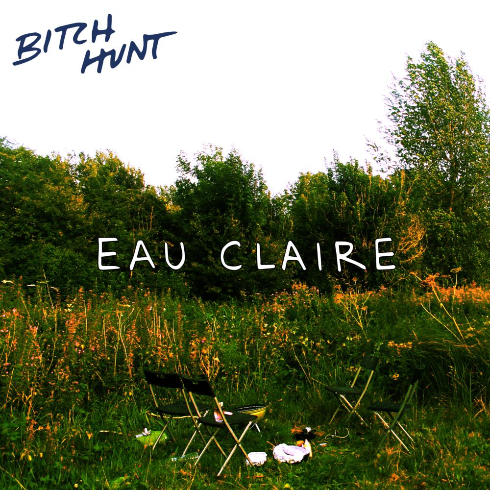 Bitch Hunt: Eau Claire – single review