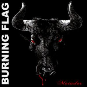 Burning Flag Matador