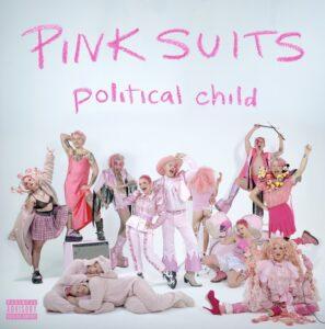 Pink Suits: Political Child – album review