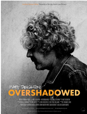 MATT DEIGHTON – OVERSHADOWED   An intimate portrait film of the unsung British singer songwriter Matt Deighton on Sky Arts May 14th