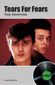 Tears for Fears: The Hurting In Depth – book review